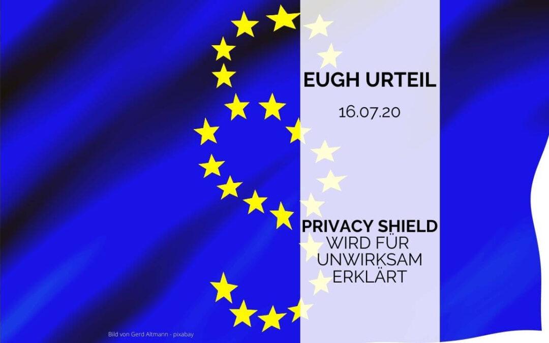 EUGH-Urteil zum Privacy Shield Abkommen
