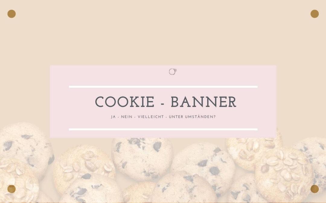 Cookie Banner - Ja oder Nein?
