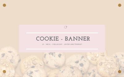 Brauche ich einen Cookie-Banner?