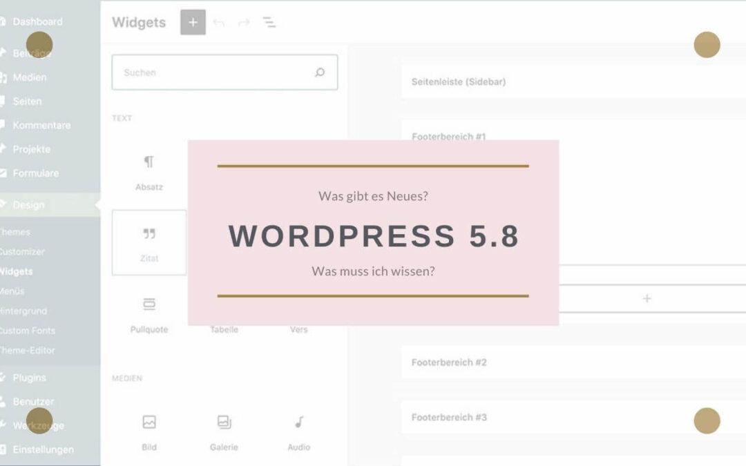 WordPress 5.8 - Was gibt es Neues?